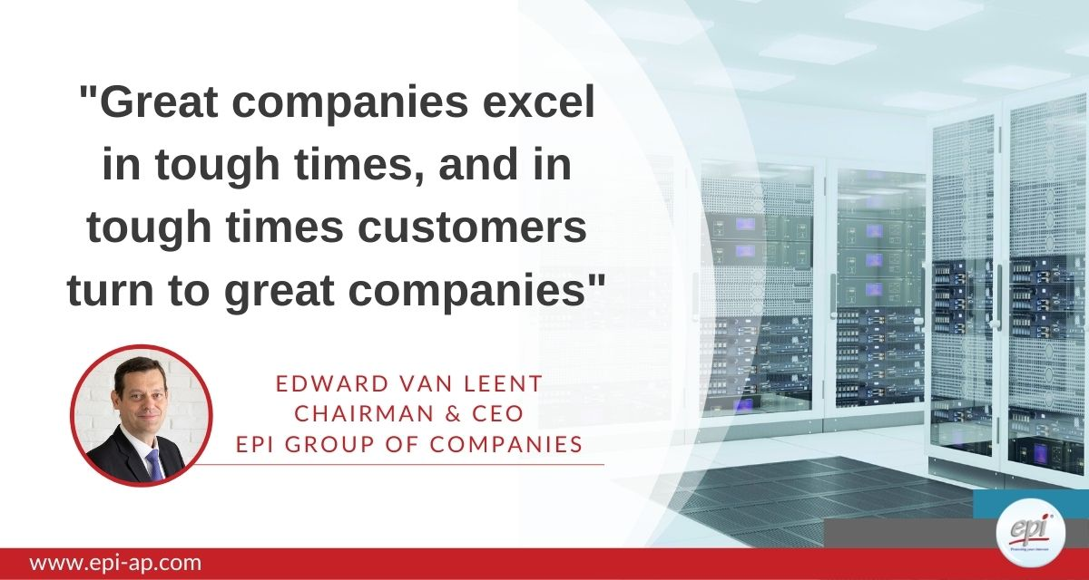 Great companies excel in tough times, and in tough times customers turn to great companies